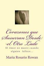 Corazones Que Susurran Desde el Otro Lado : El Amor No Muere Cuando Alguien...