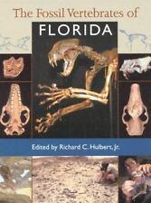 The Fossil Vertebrates of Florida by Richard C. Hulbert (2001, Hardcover)