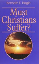 Must Christians Suffer? by Hagin, Kenneth E Book The Cheap Fast Free Post