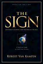 The Sign Of Christ's Coming And The End Of The Age by Robert Van Kampen
