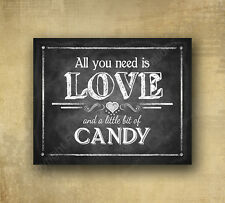 Candy Bar Wedding Chalkboard Sign - All you need is love and candy  5x7