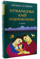 Michael D. O'Brien STRANGERS AND SOJOURNERS  A Novel   1st Edition 1st Printing