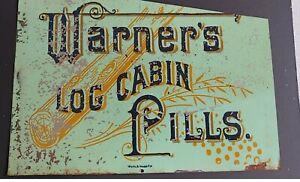 Warner's Log Cabin Pills - Very Old Metal Sign