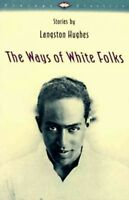 Ways of White Folks, Paperback by Hughes, Langston, Brand New, Free shipping ...