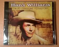 HANK WILLIAMS I'm So Lonesome I Could Cry (CD neuf scellé/sealed)