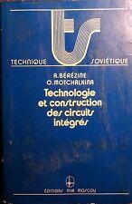 BéRéZINE MOTCHALKINA TECHNOLOGIE DES CIRCUITS INTéGRéS éEDITIONS MIR MOSCOU 1983