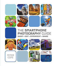 Smart Phone Photography Guide, Peter Cope, New Book