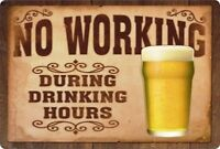 "No Working, During Drinking Hours Funny Sign 8"" x 12"" Aluminum Metal Sign"