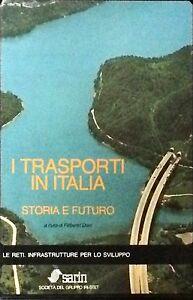 I TRASPORTI IN ITALIA.  STORIA E FUTURO - F. DANI - SARIN, 1987