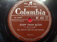 78 rpm- BILL MACEY - SLOW TRAIN BLUES - COLUMBIA BF 492