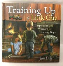 Training Up a Little Guy: Inspiration and Wisdom for Raising Boys Hardcover Book