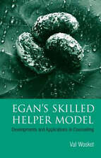 NEW Egan's Skilled Helper Model: Developments and Implications in Counselling