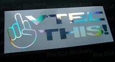 200mm (20cm) VTEC THIS! Silver Hologram Chrome car bumper sticker decal funny