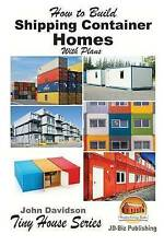 How to Build Shipping Container Homes With Plans (Plan Book) by John Davidson