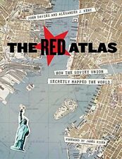 The Red Atlas : How the Soviet Union Secretly Mapped the World-Alexander J. Kent