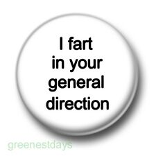 I Fart In Your General Direction 1 Inch / 25mm Pin Button Badge Monty Python Fun