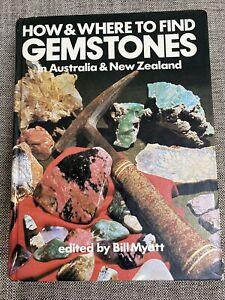 HOW & WHERE TO FIND GEMSTONES IN AUSTRALIA & NEW ZEALAND BILL MYATT