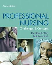 Professional Nursing: Concepts & Challenges, 6e (Chitty, Professional Nursing; C