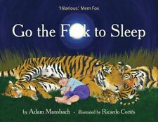 Go the Fuck F*ck to Sleep by Adam Mansbach Hardcover Book
