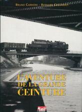 L'aventure de la Grande Ceinture. Carrière/Collardey. Vie du Rail. 1992