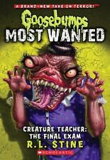 Goosebumps Most Wanted #6: Creature Teacher: The Final Exam by Stine, R.L., Good
