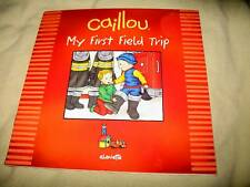 NEW CAILLOU - MY FIRST FIELD TRIP BOOK - CHOUETTE