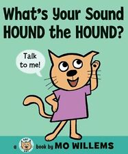 Whats Your Sound, Hound the Hound? (Cat the Cat) by Mo Willems