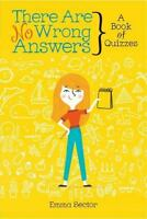 There Are No Wrong Answers: A Book of Quizzes by Sector, Emma