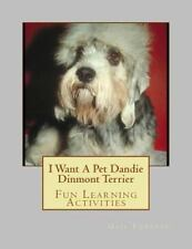 I Want a Pet Dandie Dinmont Terrier : Fun Learning Activities by Gail Forsyth.
