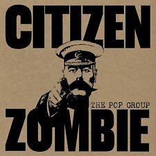 The Pop Group - Citizen Zombie (NEW CD)