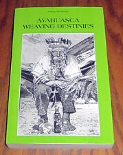 Signed AYAHUASCA WEAVING DESTINIES Sacred Psychedelic Yajé Amazon Shamanism DMT