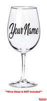 YOUR TEXT Vinyl Decal Wine Glass Sticker Window Bumper CUSTOM Personalized Name