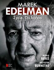 Marek Edelman. Zycie. Do konca - Witold Beres, Krzysztof Burnetko  NEW