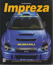 SUBARU IMPREZA 1993-2002 DESIGN , DEVELOPMENT , PRODUCTION & RALLY HISTORY BOOK