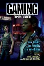 Gaming Representation: Race, Gender, and Sexuality in Video Games (Paperback or