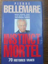 Pierre Bellemare: Instinct mortel, 70 histoires vraies/ France Loisirs, 1995