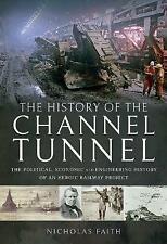 Die Geschichte der Kanaltunnel: die politischen, wirtschaftlichen und technischen Histo