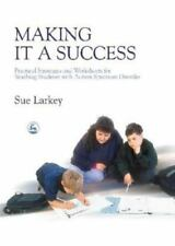 Making It a Success: Practical Strategies and Worksheets for Teaching Students w