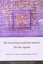 The United States and Latin America: The New Agenda (Series on Latin American St