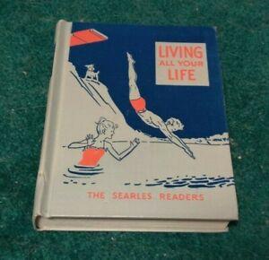 1953 LIVING ALL YOUR LIFE Anna Searles Vintage Grade School Reader Illus HC