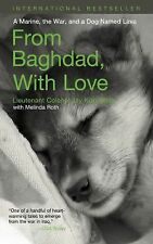 From Baghdad, with Love: A Marine, the War, and a Dog Named Lava (Paperback or S