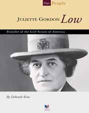 Juliette Gordon Low: Founder of the Girl Scouts of America (Spirit of America: O