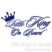 LITTLE KING ON BOARD BABY BOY TODDLER MAN CAR WINDOW VINYL DECAL STICKER (LK-01)