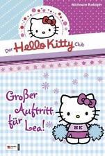 """**DAS tolle Geschenk** Der Hello-Kitty-Club, Band 02 """"Großer Auftritt für Lea"""""""