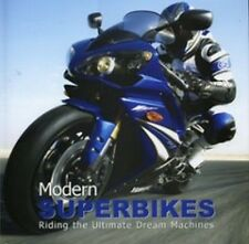 MODERN SUPERBIKES - RIDING THE ULTIMATE DREAM MACHINES