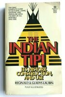 The Indian Tipi History, Construction, and Use Reginald Laubin (Paperback, 1985)