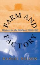 Farm and Factory: Workers in the Midwest 1880-1990 (Midwestern History and Cult