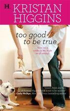 Too Good To Be True Higgins, Kristan Mass Market Paperback