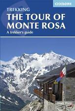 The Tour of Monte Rosa: A Trekker's Guide (Paperback or Softback)