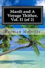 Mardi and a Voyage Thither, Vol. II (of 2) by Melville, Herman -Paperback